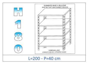 IN-1846920040B Étagère avec 4 étagères lisses fixation par boulon dim cm 200x40x180h